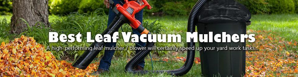 Best Leaf Vacuum Mulchers